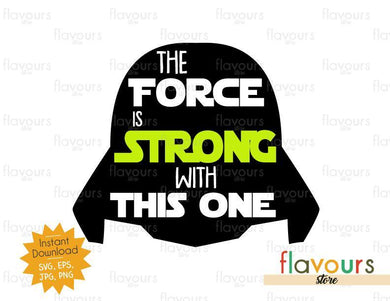 The Force Is Strong With This One - Darth Vader - Star Wars - Cuttable Design Files