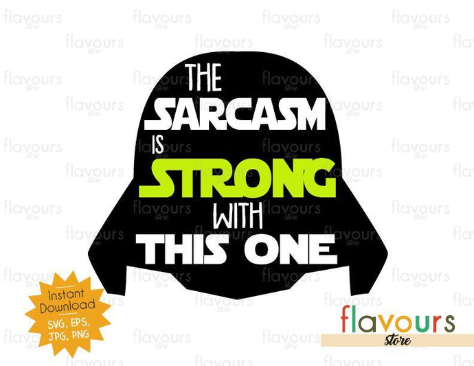 The Force Is Sarcasm With This One - Darth Vader - Star Wars - Cuttable Design Files - FlavoursStore