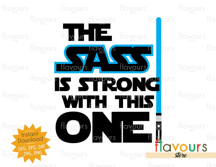 The Sass is strong with this one - Star Wars - Cuttable Design Files
