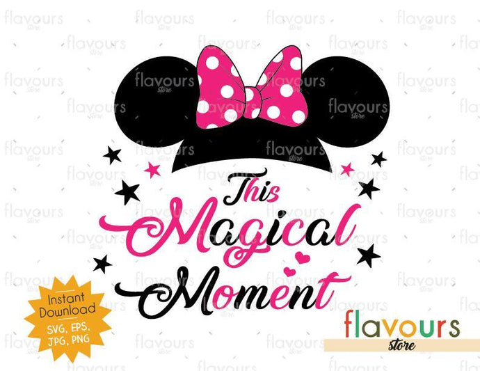 This Magical Moment - Minnie Ears - Instant Download - SVG Cut File