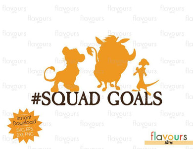 Timon Pumba And Simba Squad Goals - Lion King Inspired - SVG Cut File