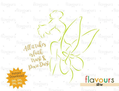 All it takes is faith, trust and pixie dust - TinkerBell - SVG Cut File