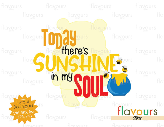 Today There's Sunshine In My Soul - SVG Cut File