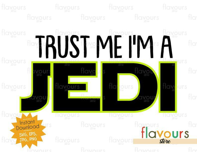 Trust Me I'm A Jedi - Star Wars - Cuttable Design Files