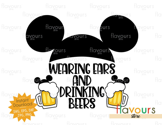 Wearing Ears And Drinking Beer - Disney Epcot - SVG Cut File