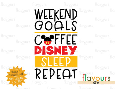 Weekend Goals Coffee Disney Sleep Repeat - SVG Cut File - FlavoursStore