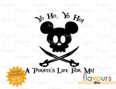 Yo Ho Yo Ho A Pirates Life For Me - Mickey Ears - Instant Download - SVG Cut File - FlavoursStore
