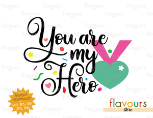 You are my Hero - Cuttable Design Files