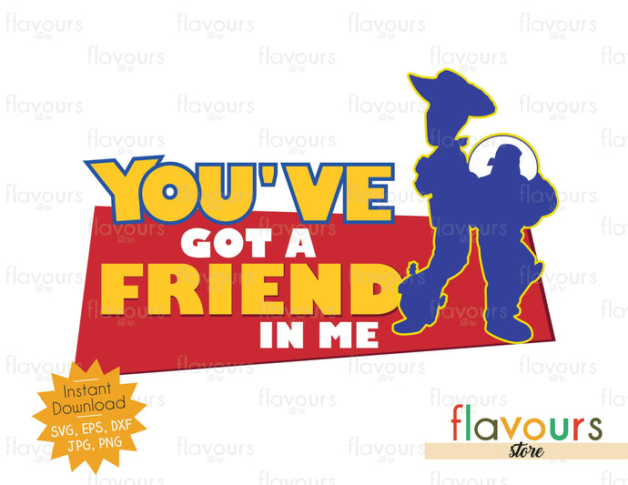 You've got a friend in me - Woody and Buzz - Toy Story - Instant Download - SVG FILES