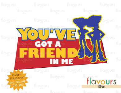 You've got a friend in me - Woody and Jessie - Toy Story - Instant Download - SVG FILES