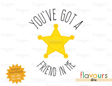 You've Got a Friend in Me - Woody Sheriff Badge - Toy Story SVG Cut File - FlavoursStore