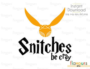 Snitches Be Cray - Cuttable Design Files (Svg, Eps, Dxf, Png, Jpg) For Silhouette and Cricut
