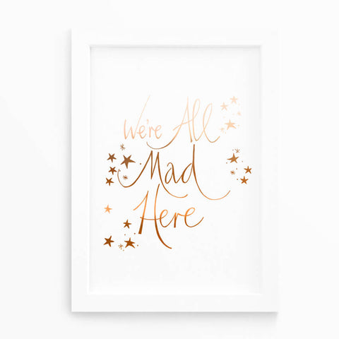 copper we're all mad here alice in wonderland print