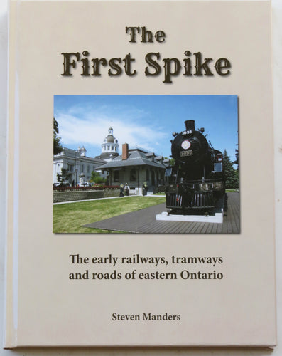 Book about early railways, tramways and roads of  eastern Ontario.