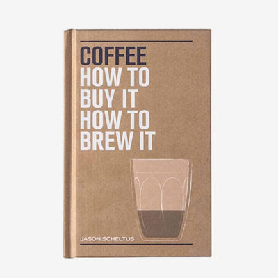 Buch, Kaffee, Coffee How to buy it how to brew it