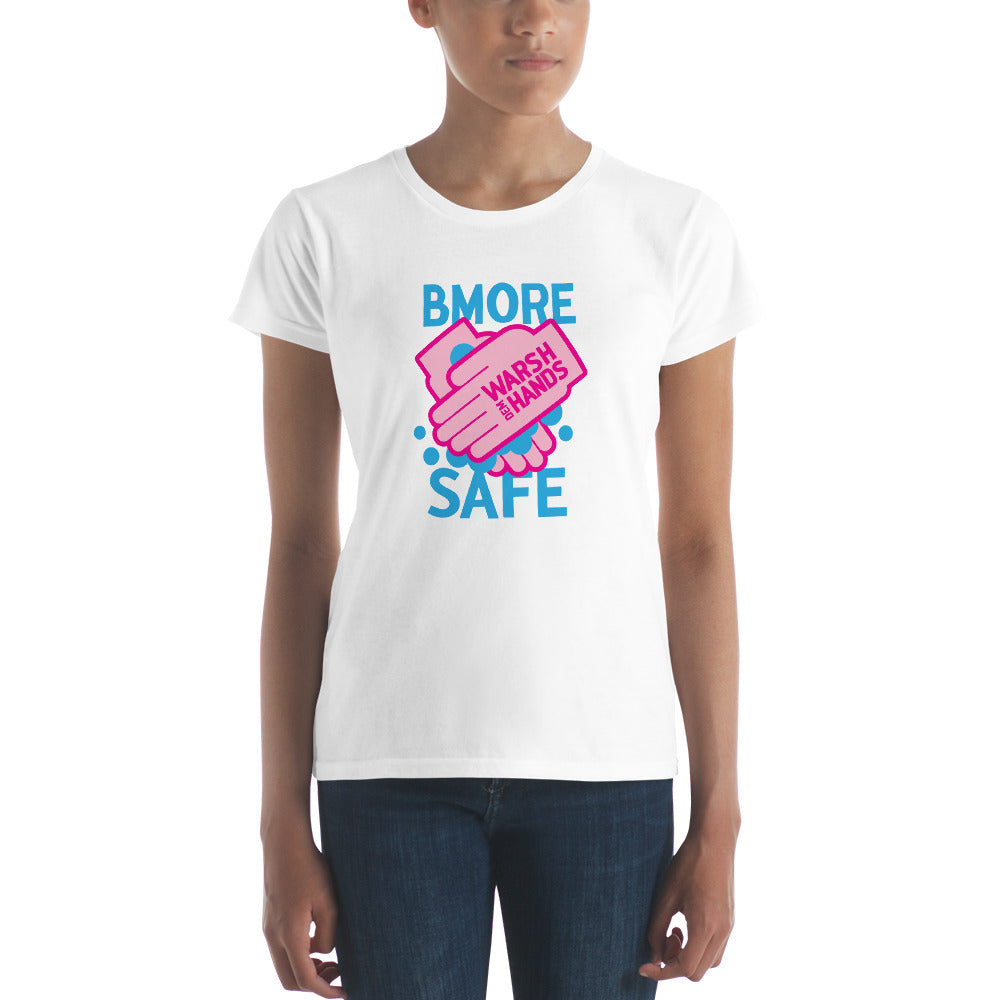 BMORE Safe Warsh Hands White Women's short sleeve t-shirt
