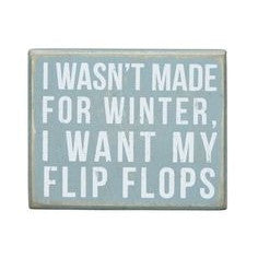 Beach House Signs - I Wasn't Made For Winter