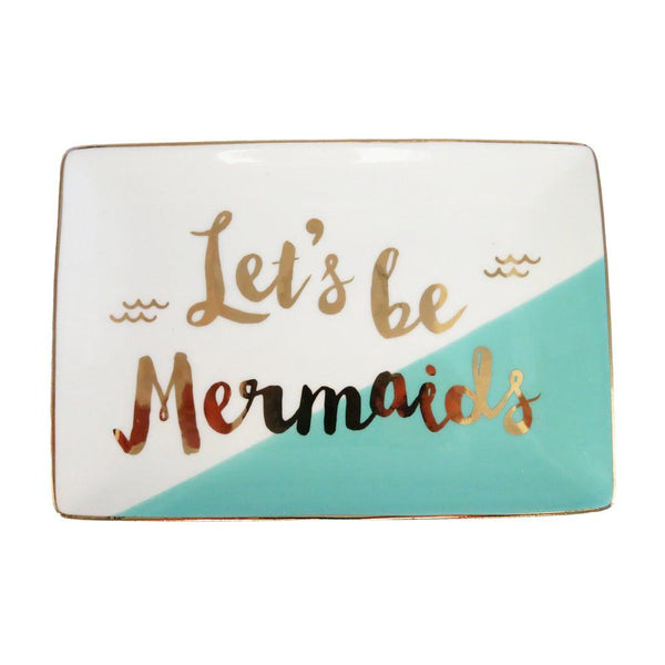 Lets Be Mermaids Trinket Dish for jewelry at FantaSea Coastal Home