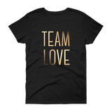 Team Love (ft. Gold Foil) - Women's T-Shirt - Love Tee