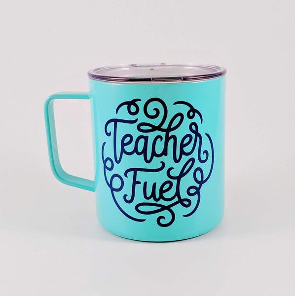 Teacher Fuel Stainless Coffee Cup - READY TO SHIP