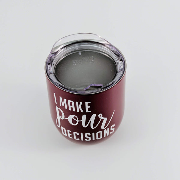 I Make Pour Decisions Wine Tumbler - READY TO SHIP
