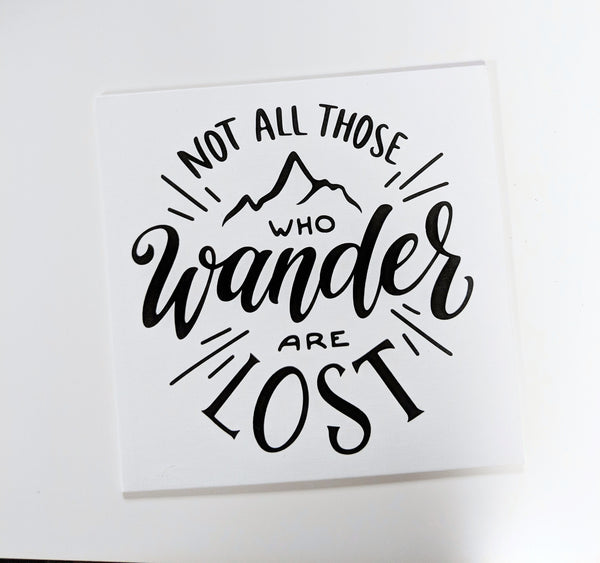 Not All Those Who Wander Are Lost Canvas Panel/Wall Art/Wall Quotes/Housewarming Gift/Home Decor/Wall Sayings/Canvas Sign