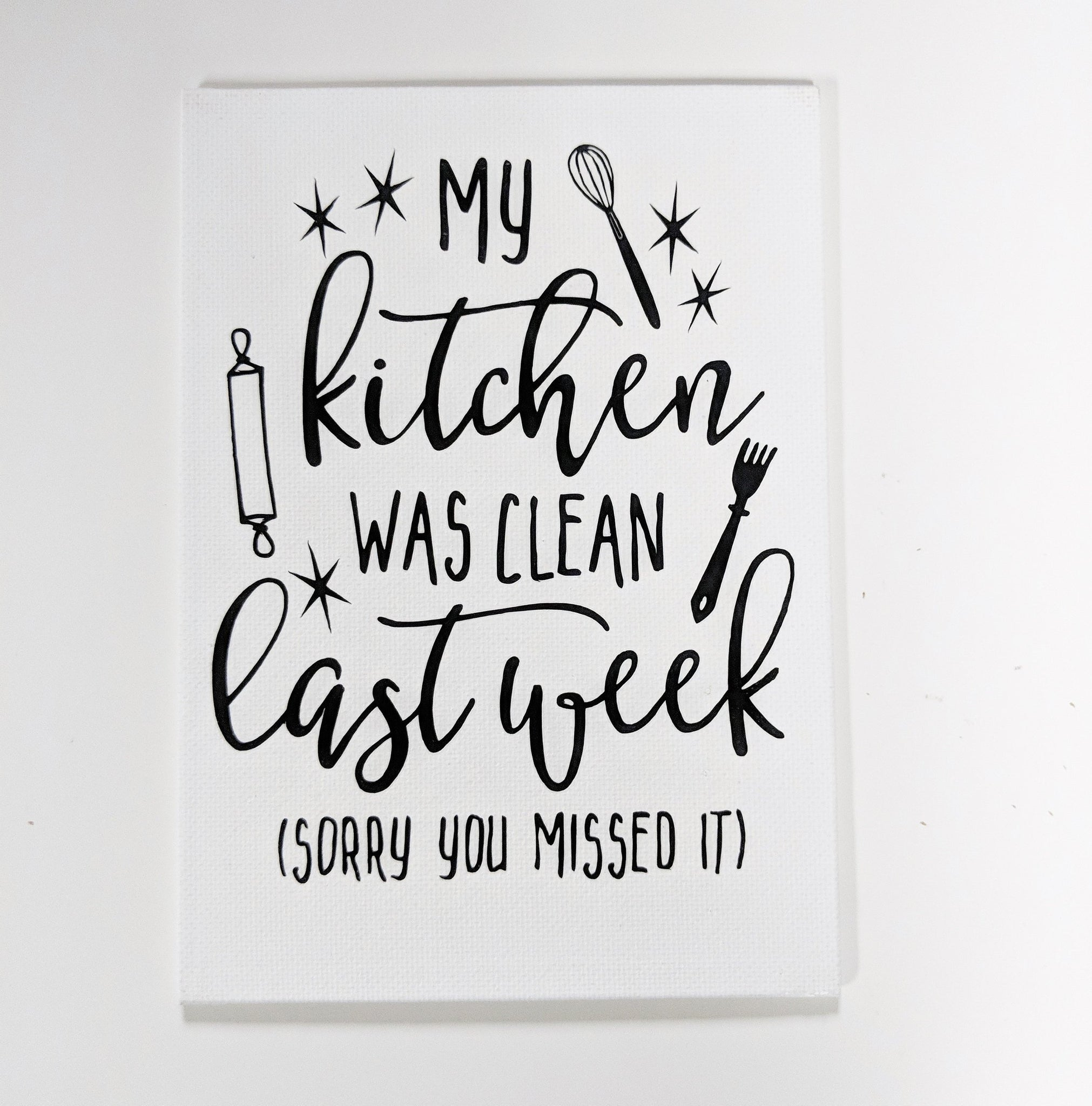 My Kitchen Was Clean Last Week, Sorry You Missed It/Housewarming Gift/Wall Art/Wall Quotes/Home Decor/Wall Sayings/Canvas Sign