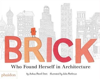 Brick who found herself in architecture