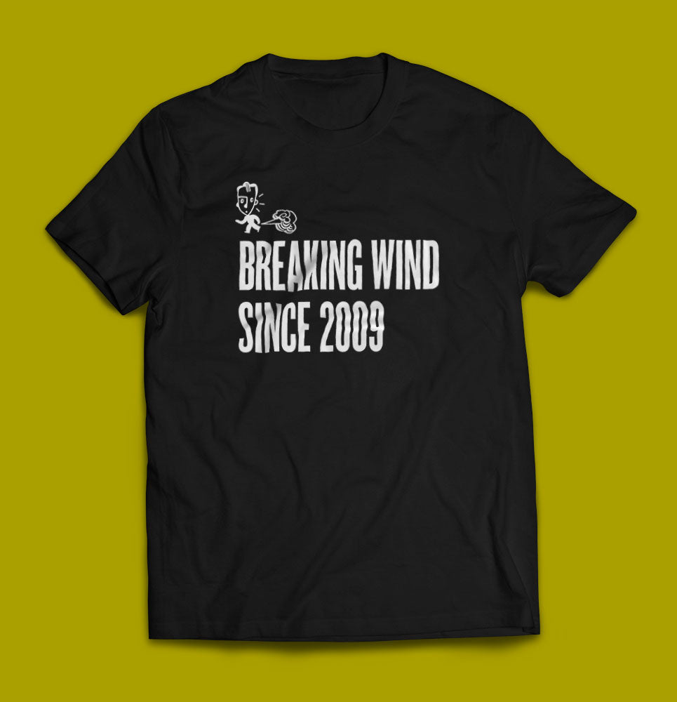 Breaking Wind Since 2009