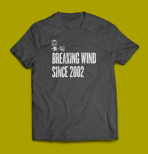 Breaking Wind Since 2002