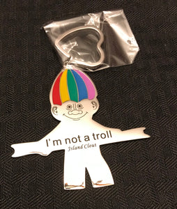 """Not A Troll"" custom designed key chain"