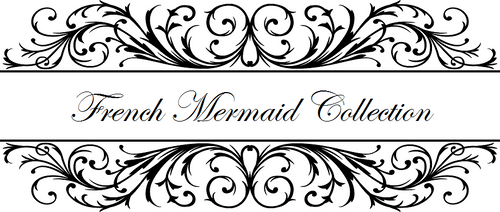 French Mermaid Collection