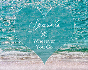 Sparkle Wherever You Go