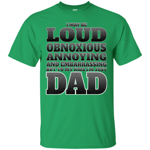 Loud and Obnoxious - True Fit Tee