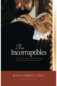 INCORRUPTIBLES - 0895550660 - Catholic Book & Gift Store
