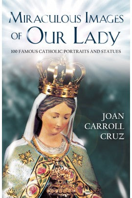 MIRACULOUS IMAGES OF OUR LADY - 1222 - Catholic Book & Gift Store