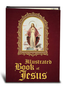 ILLUSTRATED BOOK OF JESUS - 2429 - Catholic Book & Gift Store