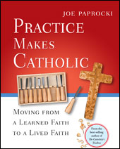 PRACTICE MAKES CATHOLIC - 33227 - Catholic Book & Gift Store