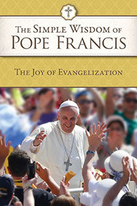 SIMPLE WISDOM OF POPE FRANCIS - 7-452 - Catholic Book & Gift Store