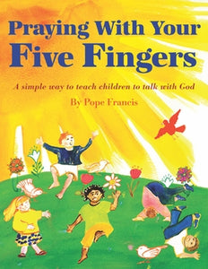 PRAYING WITH YOUR FINGERS - 709887046865 - Catholic Book & Gift Store