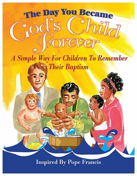 DAY YOU BECAME GOD'S CHILD FOREVER - 709887054365 - Catholic Book & Gift Store