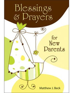 BLESSINGS & PRAYERS FOR NEW PARENTS - 820847 - Catholic Book & Gift Store