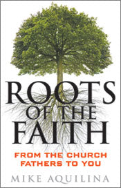 ROOTS OF THE FAITH - 9780867169386 - Catholic Book & Gift Store