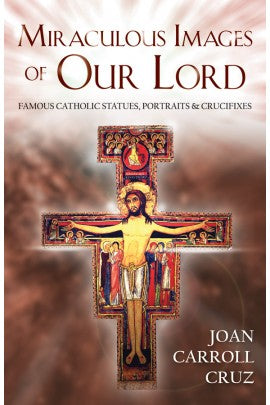 MIRACULOUS IMAGES OF OUR LORD - 9780895554963 - Catholic Book & Gift Store