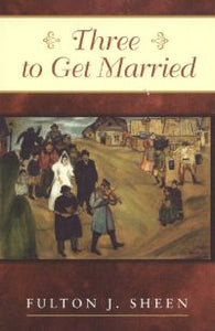 THREE TO GET MARRIED - 9780933932876 - Catholic Book & Gift Store