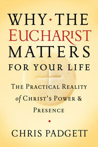 WHY THE EUCHARIST MATTERS FOR YOUR LIFE - 9781593252595 - Catholic Book & Gift Store