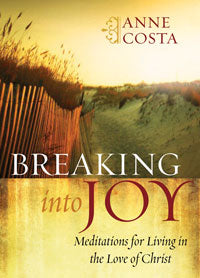 BREAKING INTO JOY - 9781593252601 - Catholic Book & Gift Store
