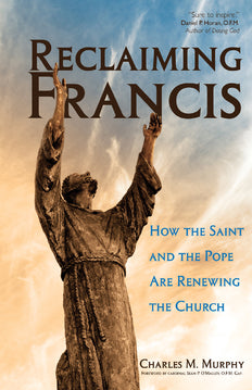 RECLAIMING FRANCIS - 9781594714788 - Catholic Book & Gift Store