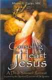 Consoling the Heart of Jesus - 9781596142220 - Catholic Book & Gift Store