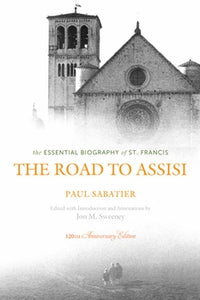 ROAD TO ASSISI: ESSENTIAL BIOGRAPHY OF ST. FRANCIS - 9781612614632 - Catholic Book & Gift Store